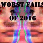 worst-fails-of-2016