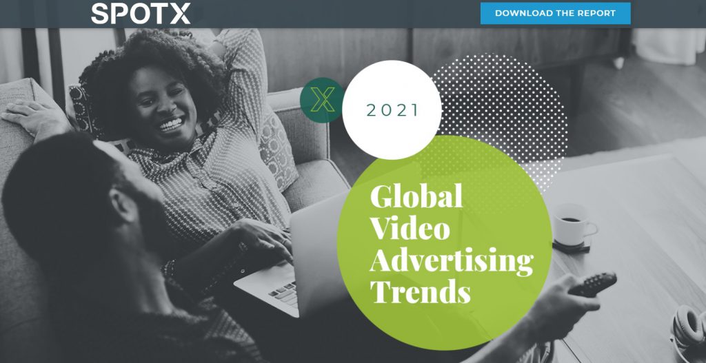 7 global video ad trends for 2021: Addressable TV and data-layered campaigns will thrive